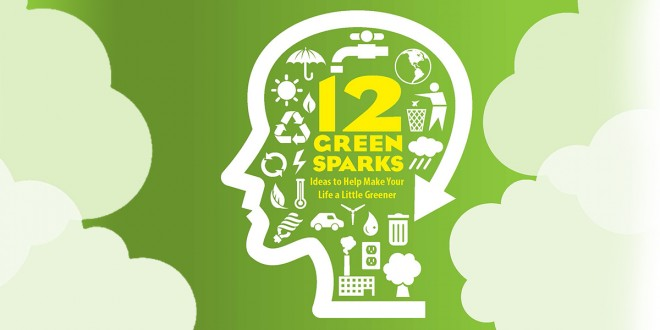 Green Sparks: 12 Ideas to Help Make Your Life a Little Greener