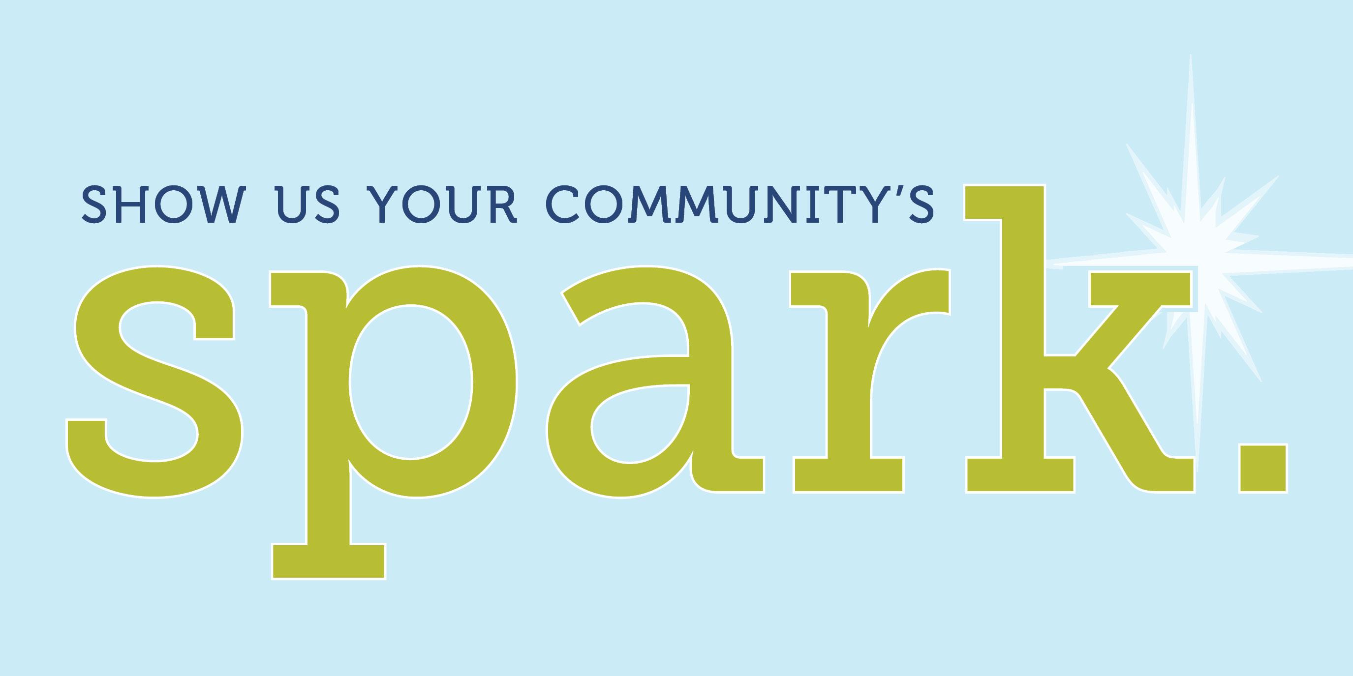 Show us your community's SPARK.